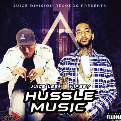Nipsey Hussle x Juice Lee — Hussle Music — Ep (2021)