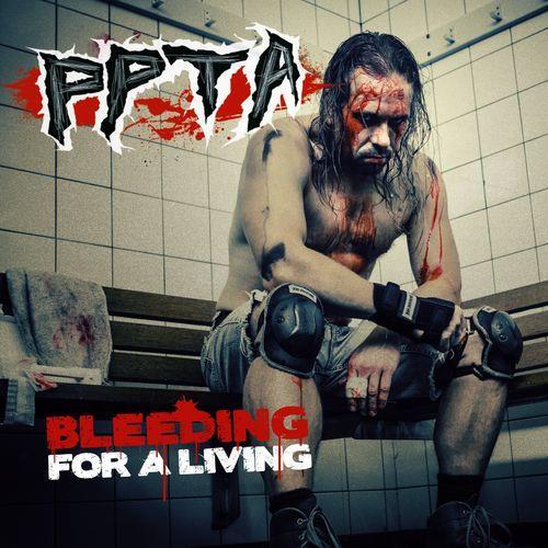 ppta — Bleeding for a living (2021)