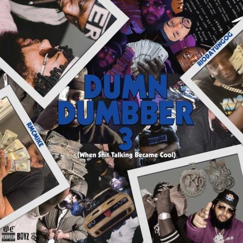Rio Da Yung Og x Rmc Mike — Dum N Dumbber 3 (2021)