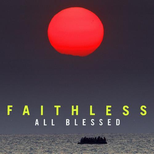 Faithless — All Blessed (Deluxe) (2021)
