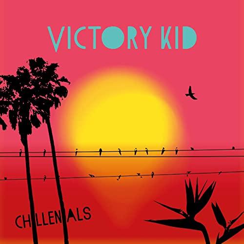Victory Kid — Chillenials (2021)