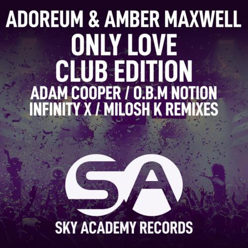 Adoreum & Amber Maxwell — Only Love (Club Edition) (2021)