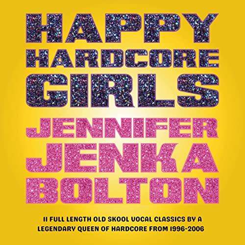 Happy Hardcore Girls (Jennifer Jenka Bolton) (2021)