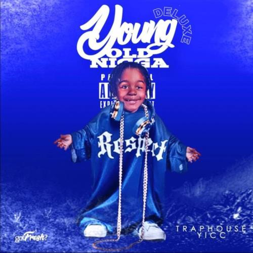 Traphouse Yicc — Young Old Nigga (Deluxe) (2021)