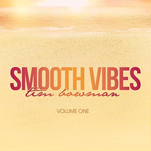 Tim Bowman — Smooth Vibes Vol. 1 (2021)