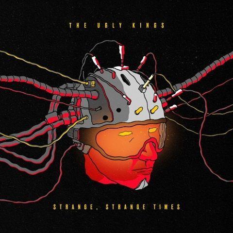 The Ugly Kings — Strange, Strange Times (2021) FLAC