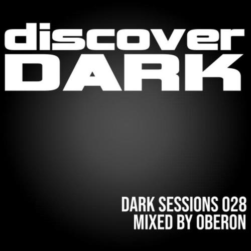 Dark Sessions Radio 028 (Mixed by Oberon) (2021)