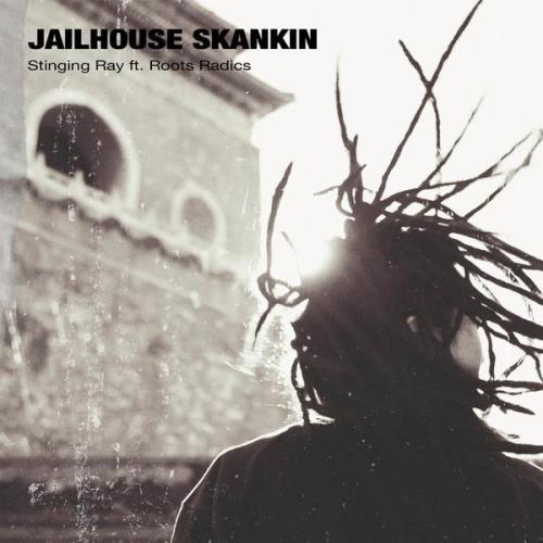 Stinging Jay feat. Roots Radics — Jailhouse Skankin (2021)