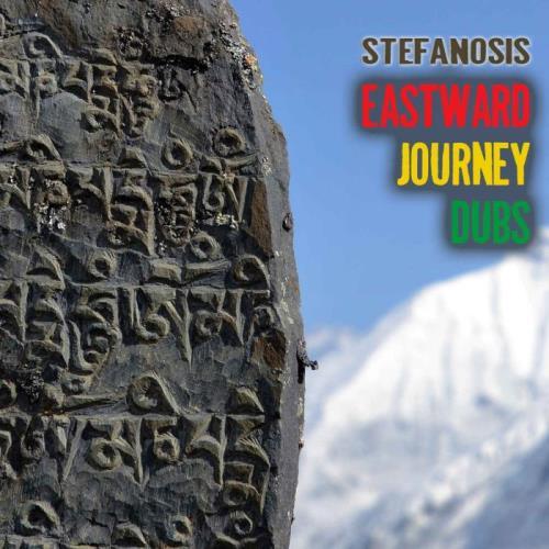 Stefanosis — Eastward Journey Dubs (2021)