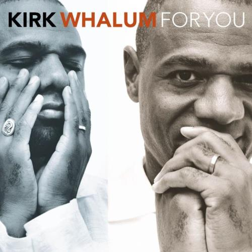 Kirk Whalum — For You (2021)