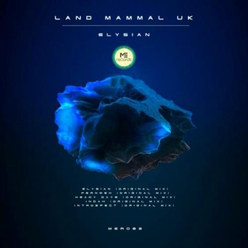 Land Mammal UK — Elysian (2021)