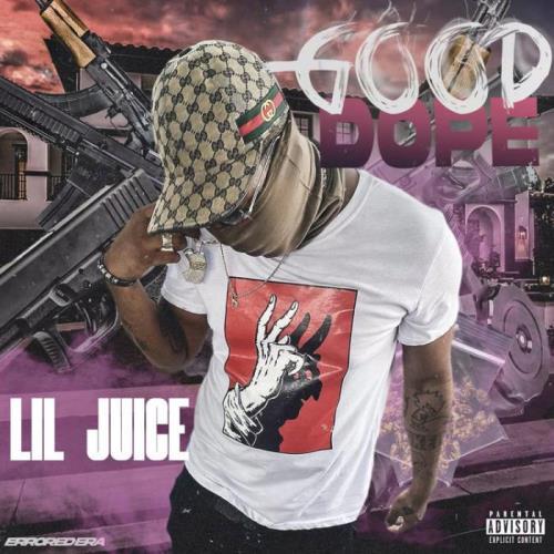 Lil Juice — Good Dope (2021)