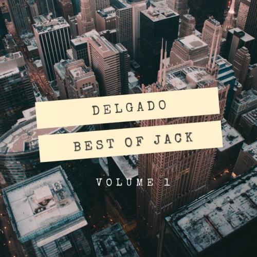 Delgado — Best of Jack, Vol One (2021)