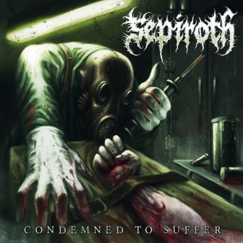 Sepiroth — Condemned To Suffer (2021) FLAC