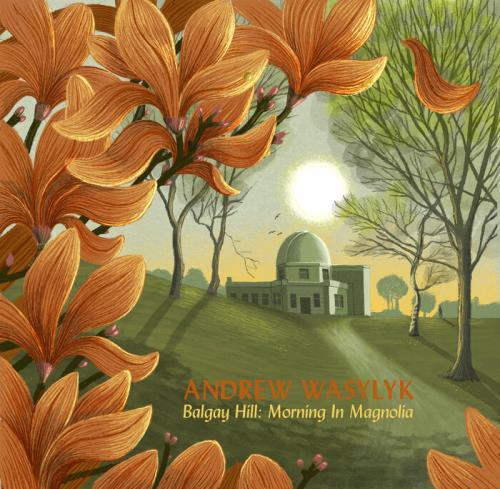 Andrew Wasylyk — Balgay Hill: Morning In Magnolia (2021)